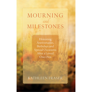 Mourning and Milestones by Kathleen Fraser