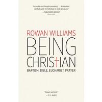 BEING CHRISTIAN by ROWAN WILLIAMS