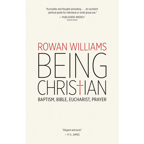 BEING CHRISTIAN by ROWAN WILLIAMS