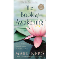 The Book of Awakening 20th Anniv Edition by Mark Nepo