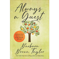 ALWAYS A GUEST by BARBARA BROWN TAYLOR
