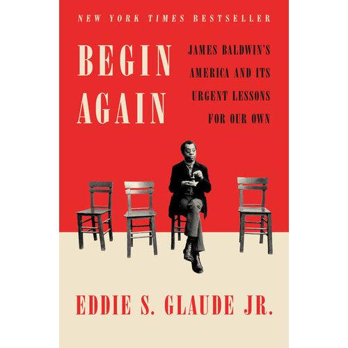 Begin Again By EDDIE S. GLAUDE JR