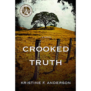 CROOKED TRUTH by Kristine F Anderson