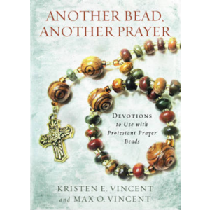 VINCENT, KRISTEN ANOTHER BEAD ANOTHER PRAYER: DEVOTIONS TO USE WITH PROTESTANT PRAYER BEADS by KRISTEN VINCENT