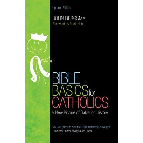 BERGSMA, JOHN BIBLE BASICS FOR CATHOLICS by JOHN BERGSMA