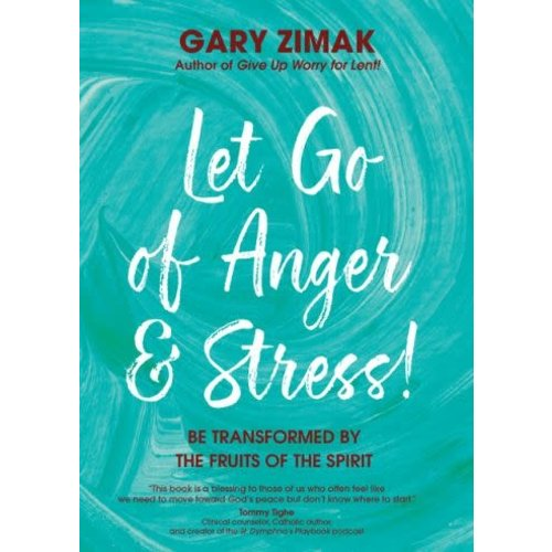 ZIMAK, GARY LET GO OF ANGER AND STRESS by GARY ZIMAK