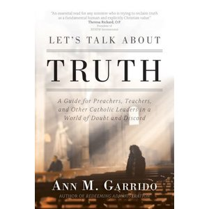 GARRIDO, ANN M. LET'S TALK ABOUT TRUTH by ANN M. GARRIDO
