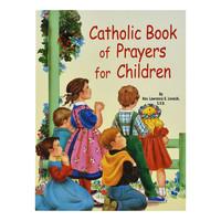 CATHOLIC BOOK OF PRAYERS FOR CHILDREN by REV. LAWRENCE G. LOVASIK