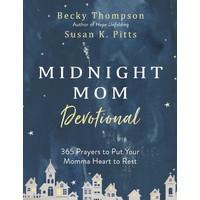MIDNIGHT MOM DEVOTIONAL by Becky Thompson