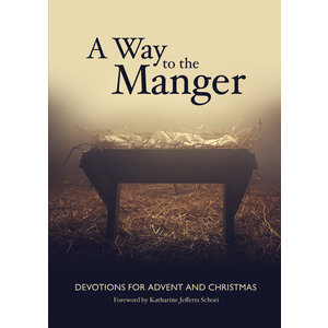A Way to the Manger : Devotions for Advent and Christmas