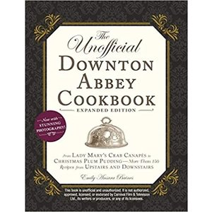 BAINES, EMILY ANSARA UNOFFICIAL DOWNTON ABBEY COOKBOOK: EXPANDED EDITION by