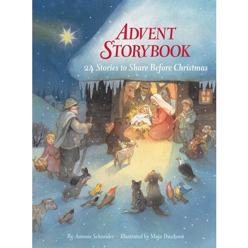 ADVENT STORYBOOK : 24 STORIES TO SHARE BEFORE CHRISTMAS by ANTONIE SCHNEIDER and MAJA DUSIKOV