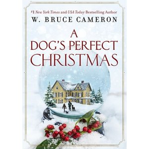 CAMERON, W. BRUCE A DOG'S PERFECT CHRISTMAS by W. BRUCE CAMERON
