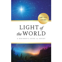 LIGHT OF THE WORLD by Amy-Jill Levine