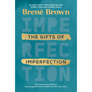 The Gifts of Imperfection 10th Anniversary Edition by BRENE BROWN