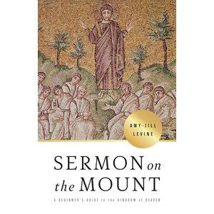LEVINE, AMY-JILL Sermon on the Mount by Amy-Jill Levine