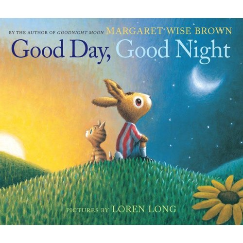 BROWN, MARGARET WISE GOOD DAY GOOD NIGHT by MARGARET WISE BROWN