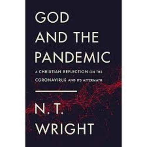 WRIGHT, N.T. GOD AND THE PANDEMIC: A CHRISTIAN REFLECTION ON THE CORONA VIRUS AND ITS AFTERMATH