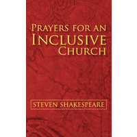 PRAYERS FOR AN INCLUSIVE CHURCH by STEVEN SHAKESPEARE