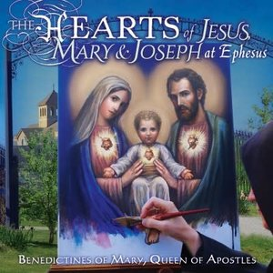The Hearts of Jesus, Mary & Joseph at Ephesus CD