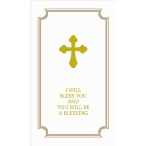 I WILL BLESS YOU AND YOU WILL BE A BLESSING