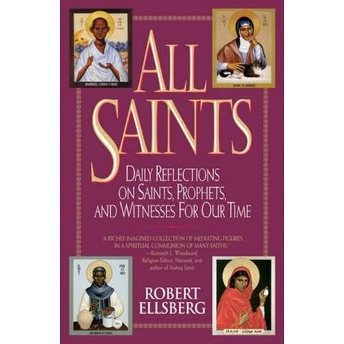 ELLSBERG, ROBERT ALL SAINTS : DAILY  REFLECTIONS ON SAINTS, PROPHETS, AND WITNESSES FOR OUR TIME by ROBERT ELLSBERG