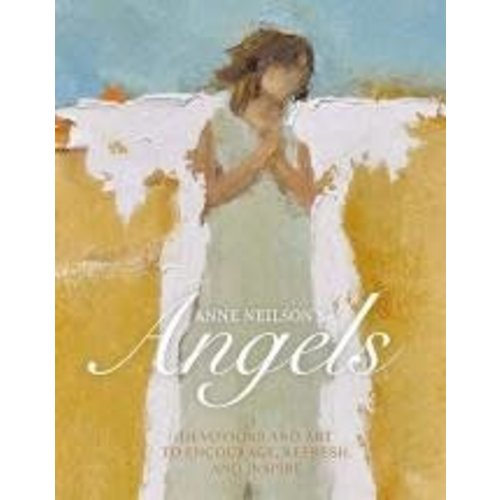 Anne Neilson's Angels : Devotions and Art to Ensourage, Refresh, and Inspire