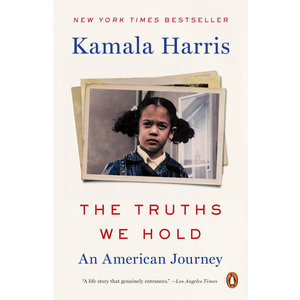 The Truths We Hold : An American Journey by Kamala Harris