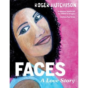 FACES : A LOVE STORY by Roger Hutchison
