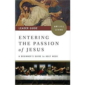 """LEVINE, AMY-JILL Entering the Passion of Jesus """"LEADER GUIDE  """": A Beginner's Guide to Holy Week by Amy-Jill Levine"""
