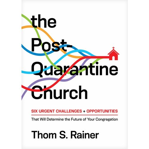 RAINER, THOM S. THE POST QUARANTINE CHURCH by THOM S. RAINER