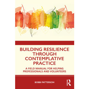BUILDING RESILIENCE THROUGH CONTEMPLATIVE PRACTICE by BOBBI PATTERSON (EBOOK)