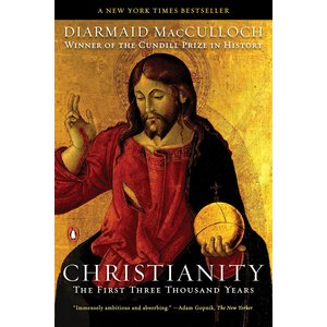 MACCULLOCH, DIARMAID CHRISTIANITY : THE FIRST THREE THOUSAND YEARS by DIARMAID MACCULLOCH