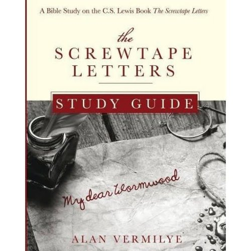 VERMILYE, ALAN SCREWTAPE LETTERS STUDY GUIDE:  A Bible Study on the C.S. Lewis Book The Screwtape Letters by ALAN VERMILYE