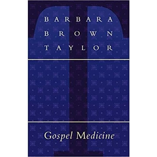 GOSPEL MEDICINE by BARBARA BROWN TAYLOR