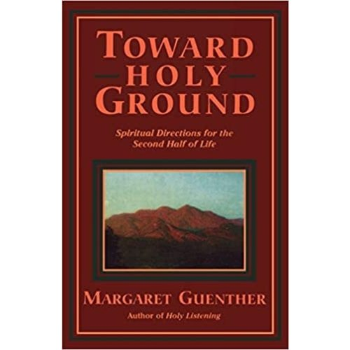 GUENTHER, MARGARET TOWARD HOLY GROUND by MARGARET GUENTHER