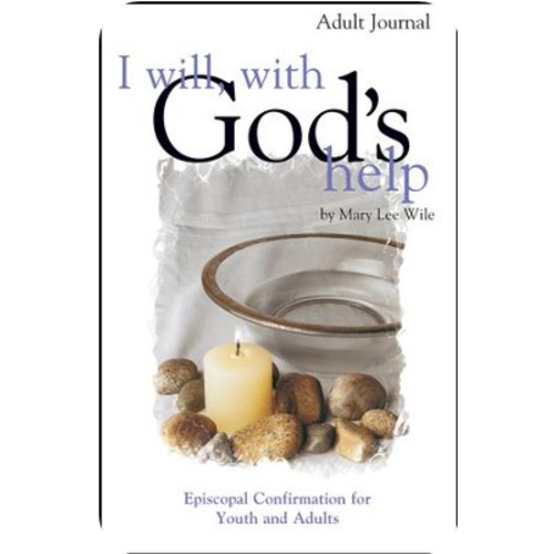 I WILL WITH GOD'S HELP ADULT JOURNAL BY MARY LEE WILE