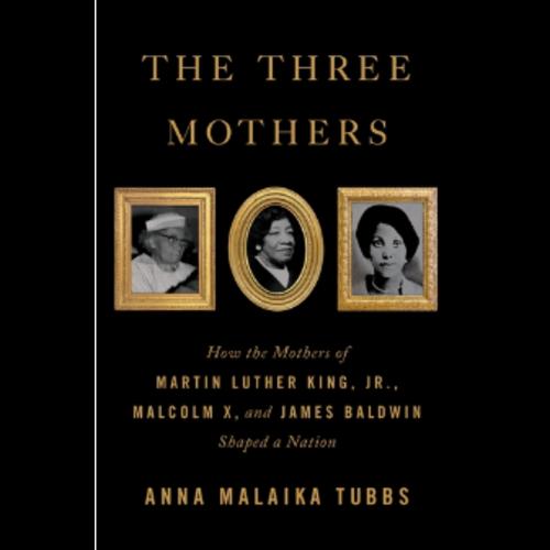 THE THREE MOTHERS by ANNA MALAIKA TUBBS