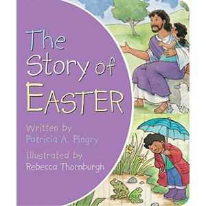 THE STORY OF EASTER by PATRICIA PINGRY