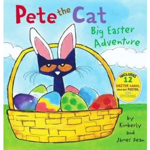 PETE THE CAT BIG EASTER ADVENTURE by KIMBERY & JAMES DEAN