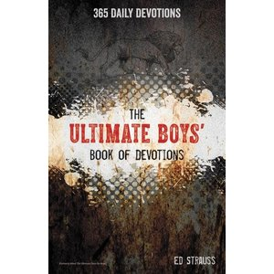The Ultimate Boys' Book of Devotions by Ed Strauss