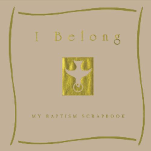 GITTINGS, VALERIE I BELONG : MY BAPTISM SCRAPBOOK by VALERIE GITTINGS