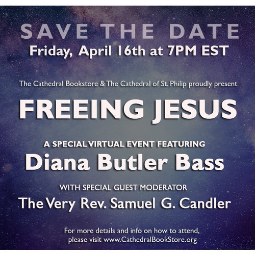 Freeing Jesus with Diana Butler Bass (April 16, 2021)