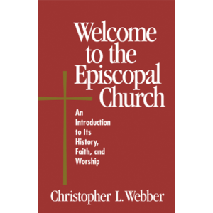 WEBBER, CHRISTOPHER WELCOME TO THE EPISCOPAL CHURCH by CHRISTOPHER WEBBER