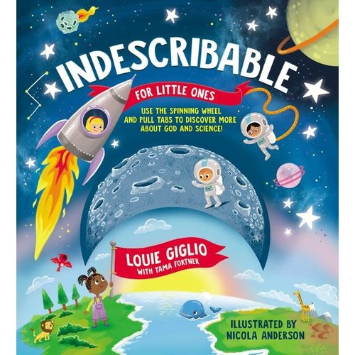 Indescribable for Little Ones by Louie Giglio