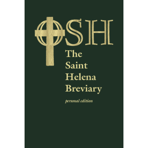 ORDER OF SAINT HELENA SAINT HELENA BREVIARY: Personal Edition by THE ORDER OF SAINT HELENA