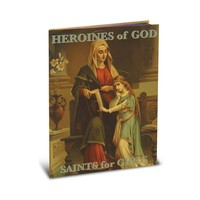 HEROINES OF GOD - SAINTS FOR GIRLS