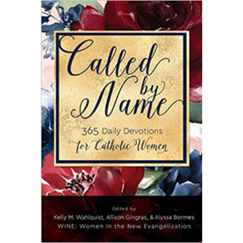 WALDQUIST et al. Called by Name: 365 Daily Devotions for Catholic Women by WALDQUIST et al. (eds.)