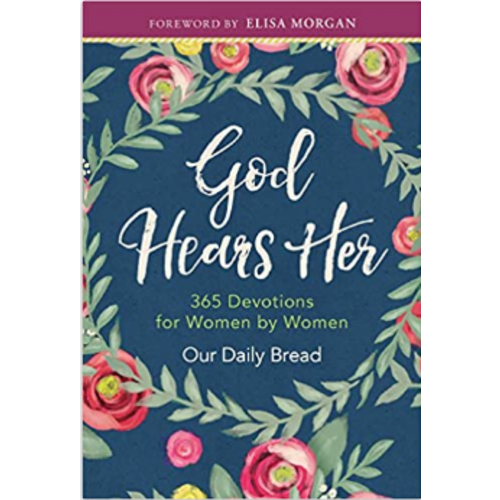 God Hears Her: 365 Devotions for Women by Women by ELISA MORGAN (compiled by)