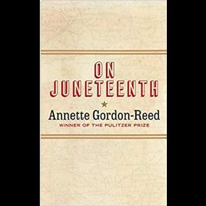 GORDON-REED, ANNETTE On Juneteenth  by ANNETTE GORDON-REED